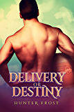 Delivery or Destiny