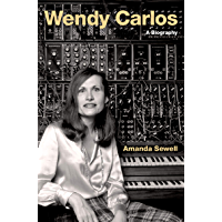 Wendy Carlos: A Biography (Cultural Biographies) book cover