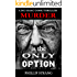 Murder is the Only Option (DCI Cook Thriller Series Book 5)