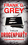 Drogenparty: münchenMAFIAmord (Band 2) - Thriller (German Edition)