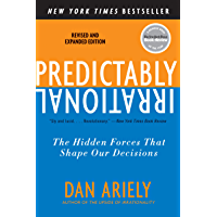 Predictably Irrational, Revised and Expanded Edition: The Hidden Forces That Shape Our Decisions (English Edition)