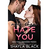 More Than Hate You (Reed Family Reckoning Book 7)