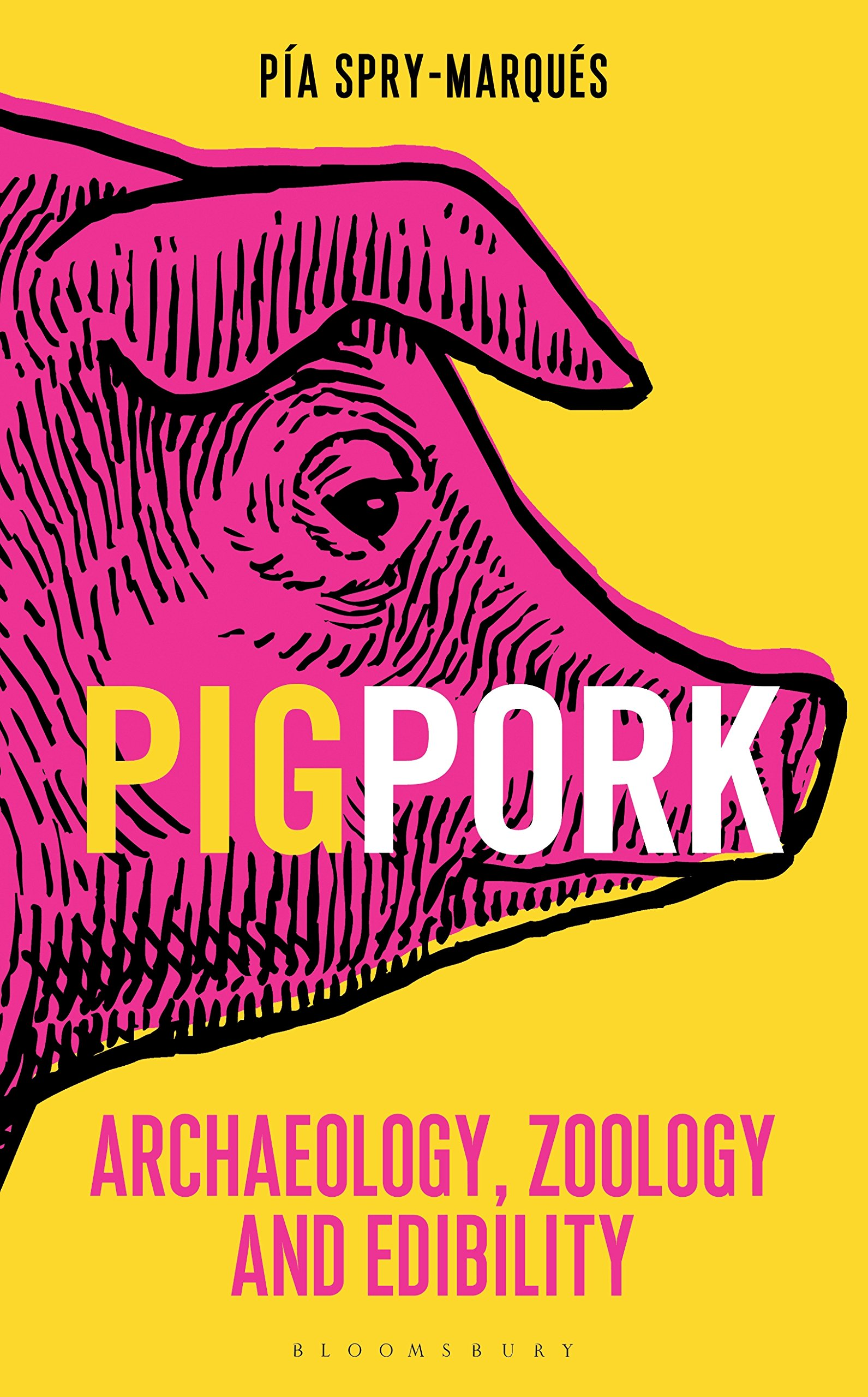 PIG/PORK: Archaeology Zoology and Edibility (Bloomsbury Sigma) (English Edition)