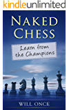 Naked Chess: Learn from the Champions