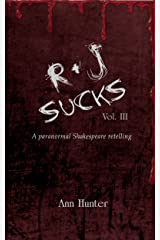 R+J Sucks: A Paranormal Shakespeare Retelling Kindle Edition