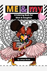 Me and My: A Mommy and Me Coloring Book for Mom and Daughter Paperback