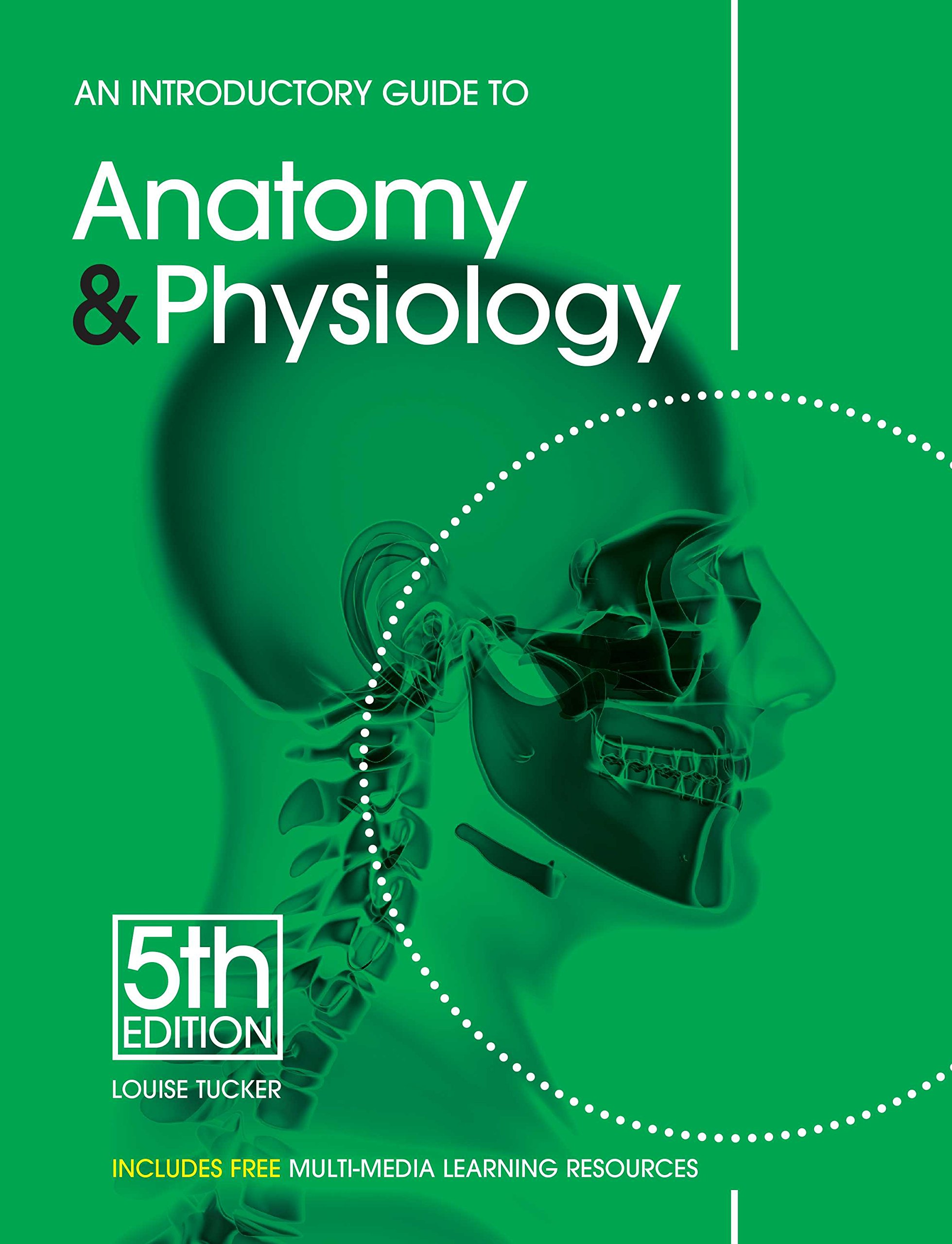 An Introductory Guide to Anatomy & Physiology: Louise Tucker ...