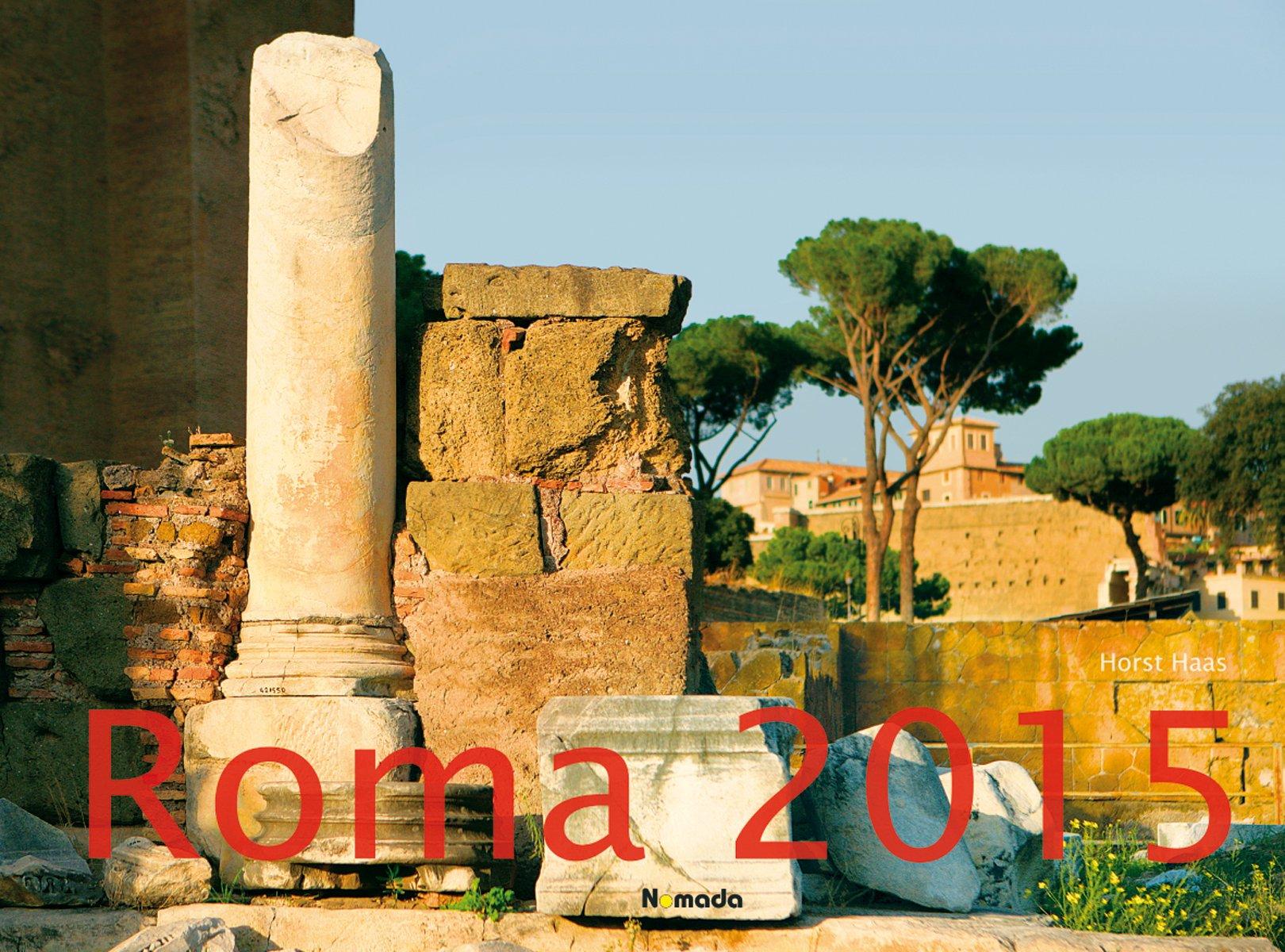 Roma 2015 - Rom - Bildkalender quer (56 x 42) - Nomada Reisekalender - by Horst Haas