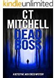 DEAD BOSS: A Detective Jack Creed Mystery #4 (Detective Jack Creed Murder Mystery Books Series)