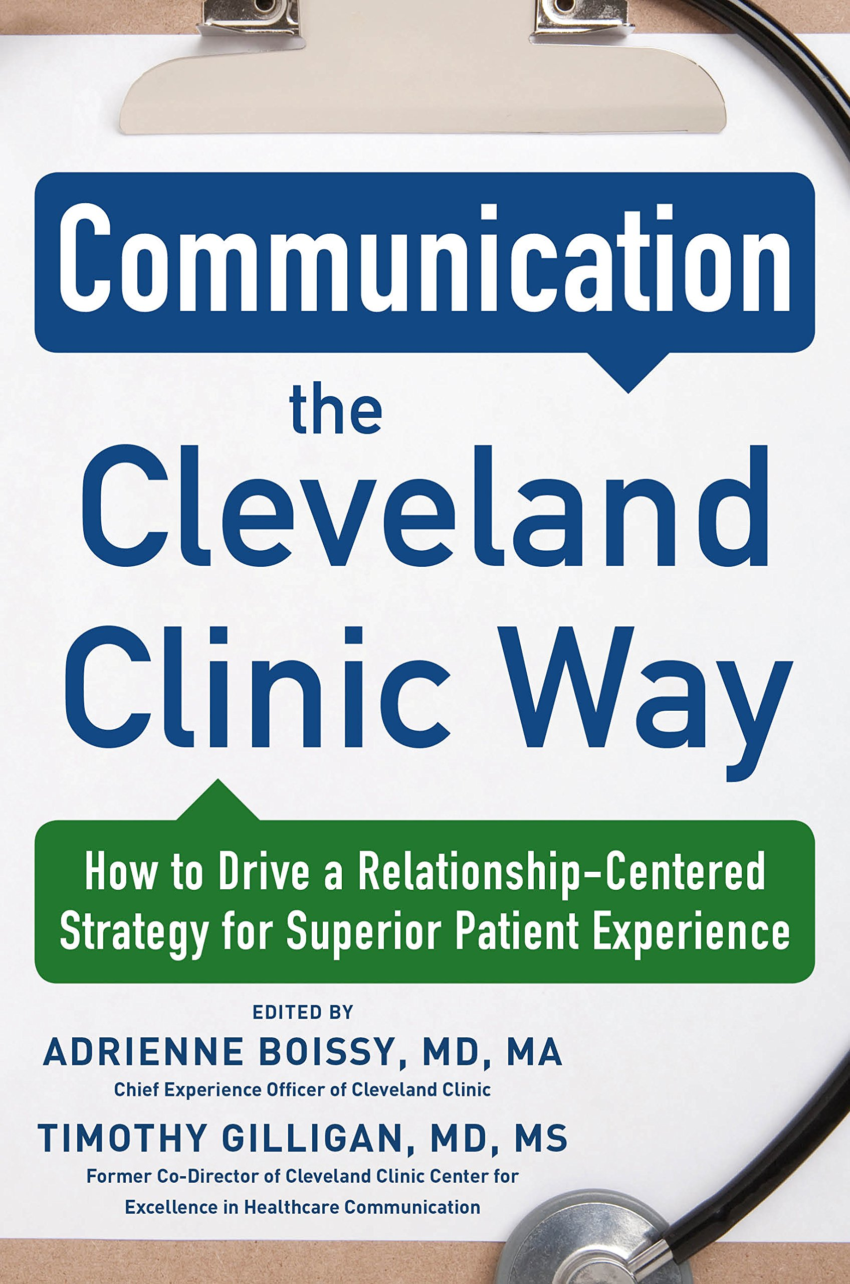 Communication the Cleveland Clinic Way: How to Drive a Relationship Centered Strategy for Exceptional Patient Experience (English Edition)