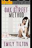 The Oak Street Method (The Institute: Naughty Little Girls) (English Edition)