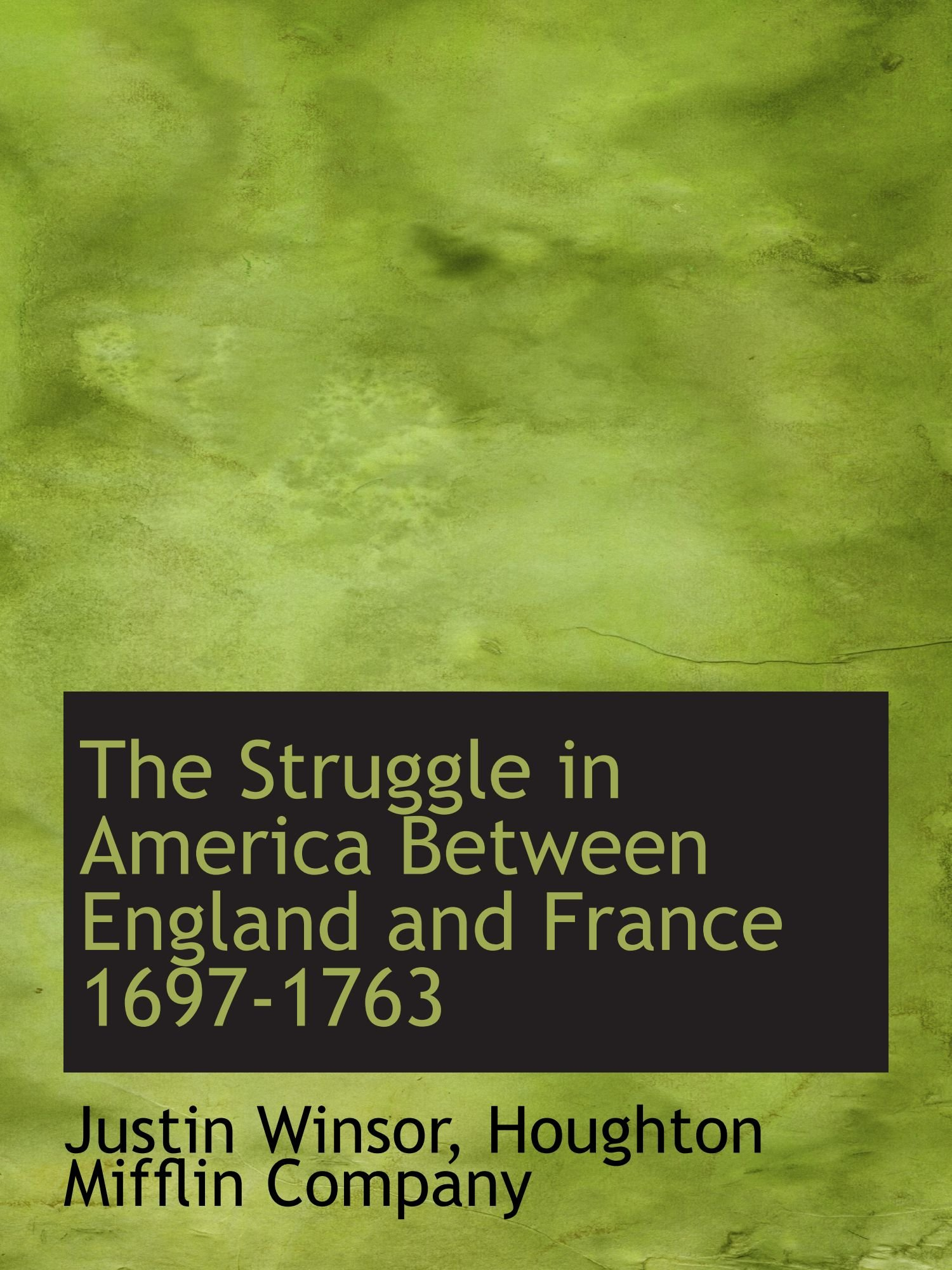 Download The Struggle in America Between England and France 1697-1763 pdf