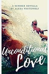 Unconditional Love: A Teen Summer Romance Novella Kindle Edition