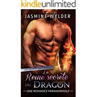La Reine secrète du Dragon: Une Romance Paranormale (Les Secrets des Dragons t. 5) (French Edition)