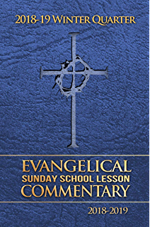 Evangelical Sunday School Lesson Commentary 2018 19 Lance Colkmire
