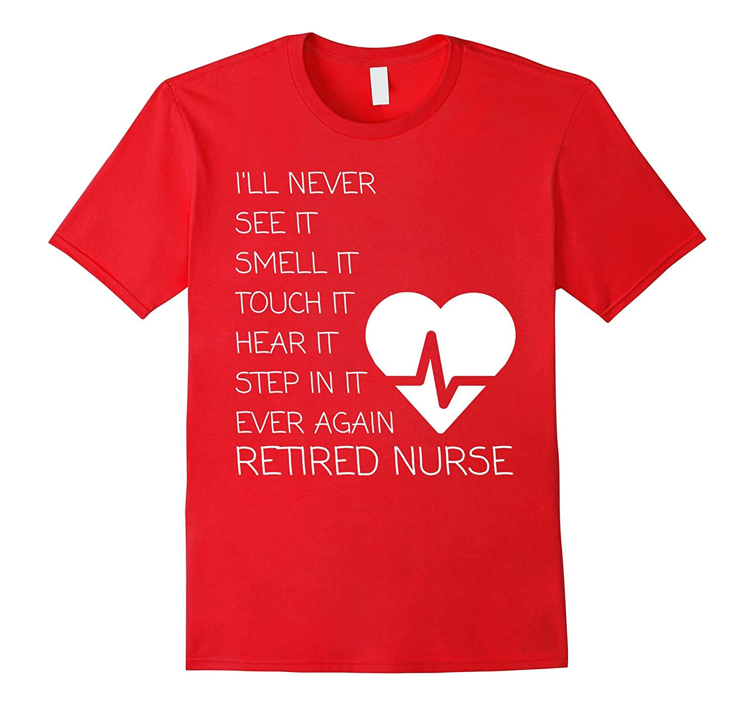 Funny Retired Nurse T-shirt- Nursing Gift-TH