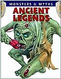 Ancient Legends (Monsters & Myths (Paperback))