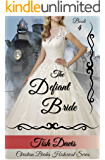 The Defiant Bride: Christian Brides Historical Series (English Edition)