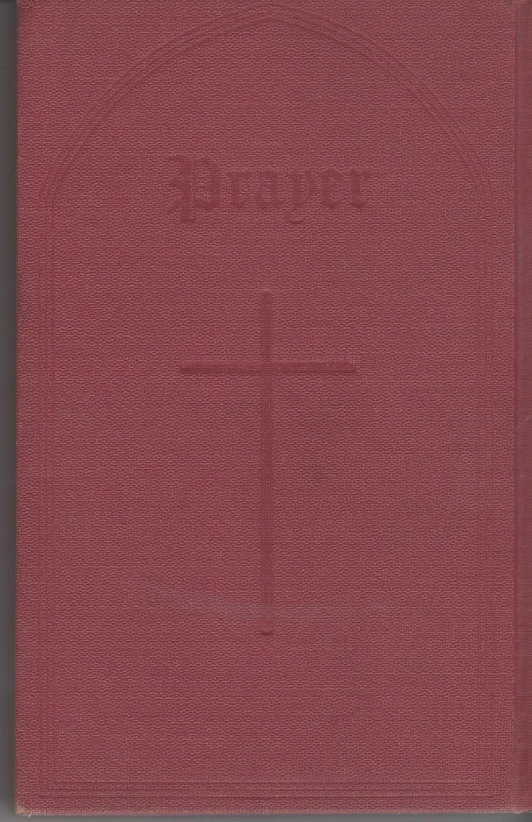 The Book of Common Prayer and Administration of the Sacraments and Other Rites and Ceremonies of the Church According to the Use of the Protestant Episcopal Church in the United State of America