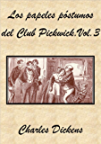Los papeles póstumos del Club Pickwick. Vol. III