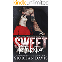 Sweet Retribution: A Dark High School Bully Romance (Rydeville High Elite Book 3)