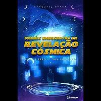 Painéis Emergentes da Revelação Cósmica: Um Guia Prático Para Iniciantes