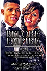 "Before Empire:: Raising Bryshere ""Yazz the Greatest"" Gray Paperback"