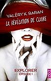 La révélation de Claire - Explorer (épisode 1)