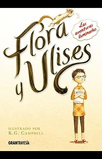 Flora y Ulises (Versión española) (Ficción juvenil)