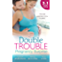 Double Trouble: Pregnancy Surprise: Two Little Miracles / Expecting Royal Twins! / Miracle: Twin Babies (Mills & Boon M&B)