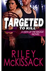 Targeted to Kill (Men of the Badge Book 1) Kindle Edition
