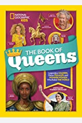 The Book of Queens: Legendary Leaders, Fierce Females, and Wonder Women Who Ruled the World Hardcover