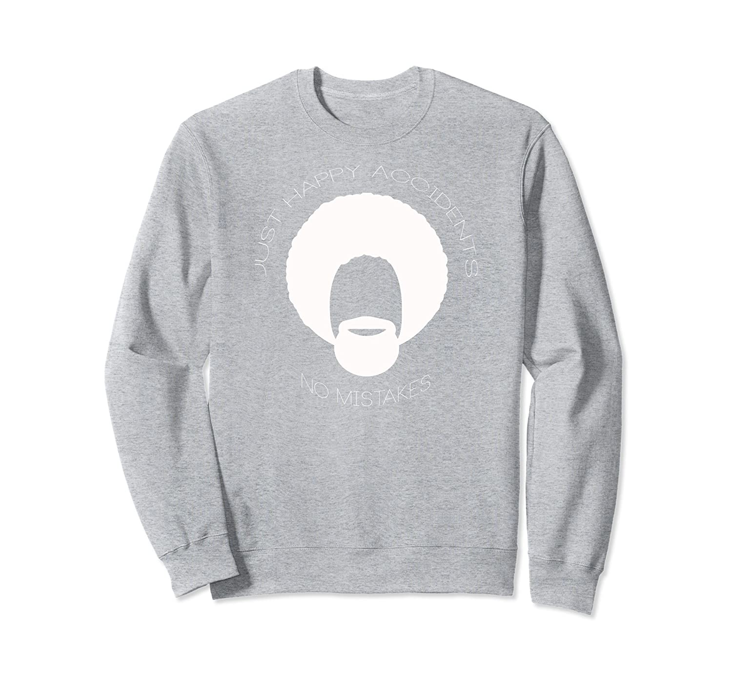 982659d0 No Mistakes Just Happy Accidents Sweatshirt – Paramatee