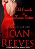 OLD ENOUGH TO KNOW BETTER (The Good, The Bad, and The Girly Book 1)
