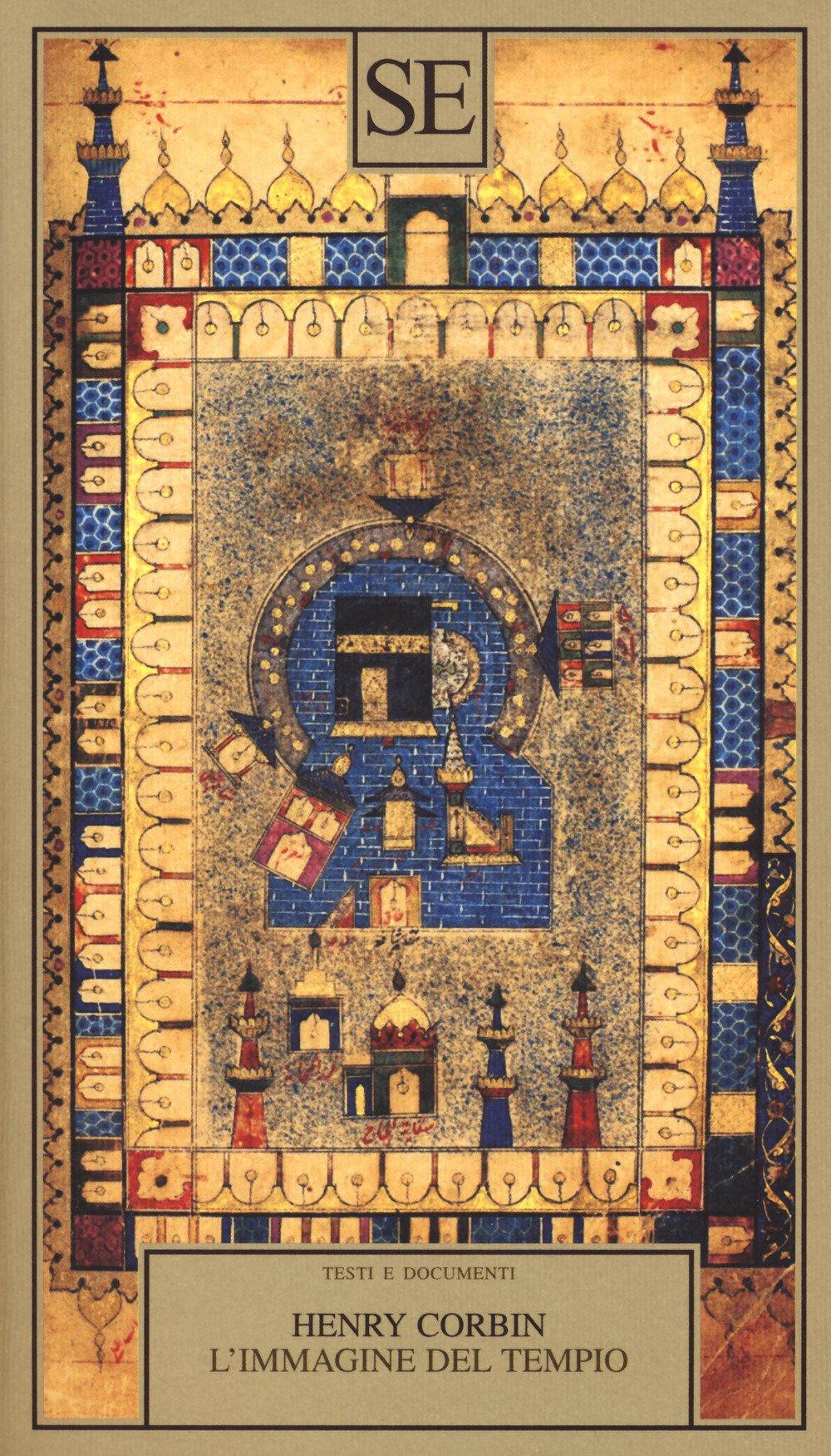 L'immagine del tempio Copertina flessibile – 1 mar 2018 Henry Corbin B. Fiore L' immagine del tempio SE