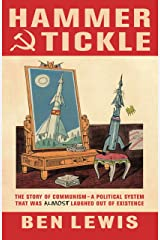 Hammer And Tickle: A History Of Communism Told Through Communist Jokes Kindle Edition
