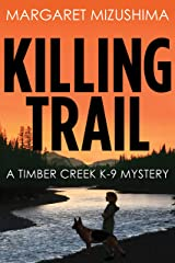 Killing Trail: A Timber Creek K-9 Mystery Kindle Edition