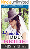 Hannah - Hidden Bride: Mail Order Bride (Young Love Historical Romance Vol 3 Book 10)