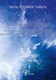 Astrologie et Destinée: Interprétation des signes, planètes, maisons, aspects, progressions, transits