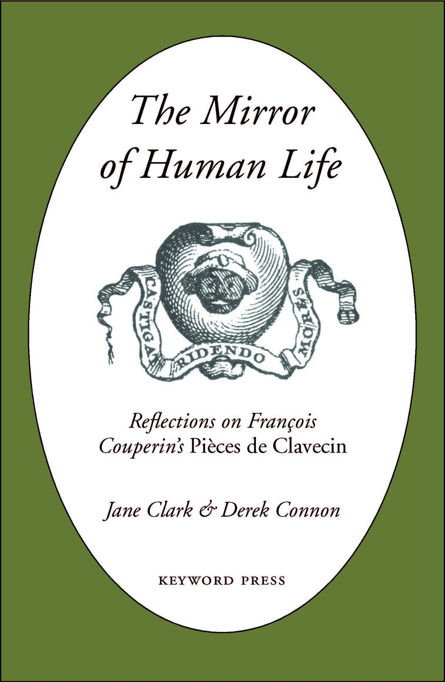 The Mirror of Human Life: Reflections on Francois Couperin's Pieces de  Clavecin: Clark, Jane: 9780955559037: Amazon.com: Books
