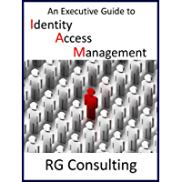 An Executive Guide to Identity Access Management