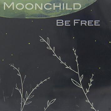 Amazon   Be Free   Moonchild  ...