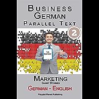 Learn German Business German (2): Parallel Text - Marketing (Short Stories) English - German (German Edition)