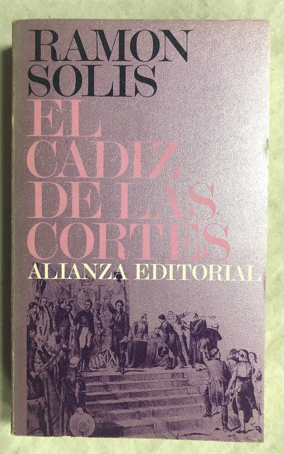 El Cadiz de las Cortes: Amazon.es: Solis, Ramon: Libros