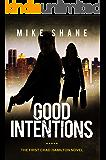 GOOD INTENTIONS (Chad Hamilton Suspense Series Book 1)