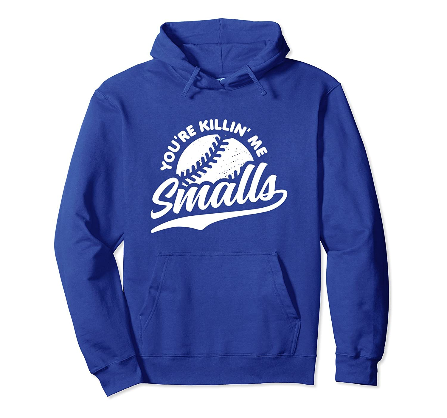 You're Killing Me Smalls Shirt Vintage Baseball Hoodie (Drk)-alottee gift