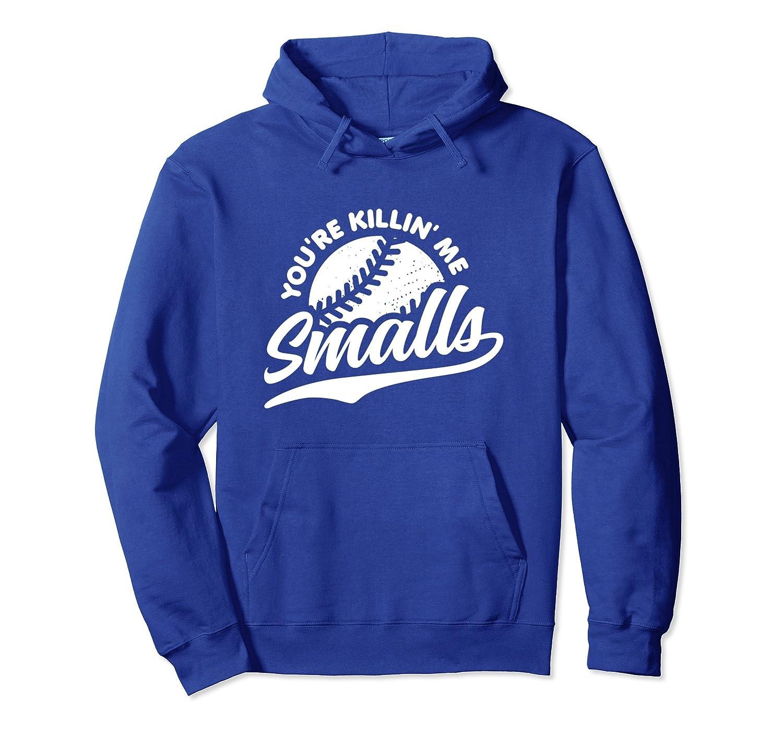 You're Killing Me Smalls Shirt Vintage Baseball Hoodie (Drk)-TH