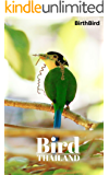 BirthBird Photographing birds in Thailand, Bird Book, Photo Book, Photo Album, Photography: Photographing birds in Thailand. One beautifully illustrated ... is simple, easy to read (English Edition)