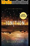 Ignition (William Hawk Book 1)