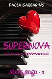 Supernova: (Le cose che non sapevamo di noi) (Stars Saga Vol. 3)